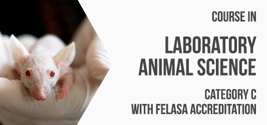 Course in Laboratory Animal Science - Category C with FELASA Accreditation