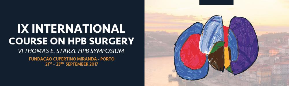 IX International Course on HPB Surgery - VI Thomas E. Starzl HPB Symposium