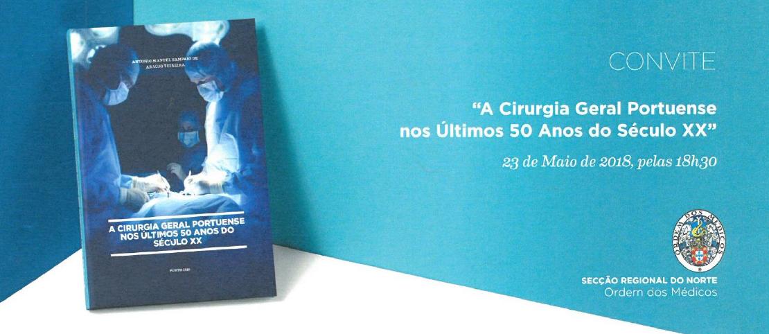 Lançamento do livro - A Cirurgia Geral Portuense nos Últimos 50 Anos do Século XX